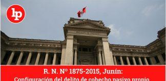 R. N. Nº 1875-2015, Junín: Configuración del delito de cohecho pasivo propio